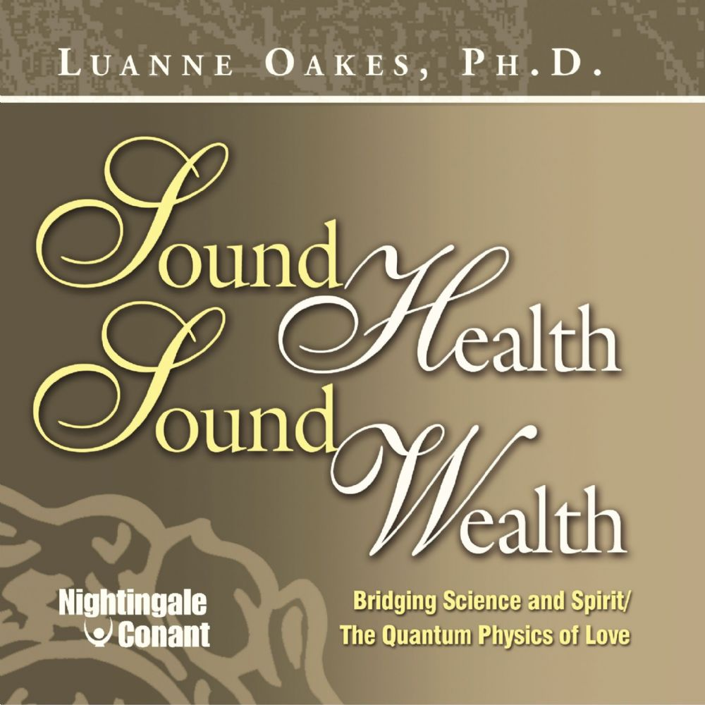 Sound Health, Sound Wealth Frequency Treatments